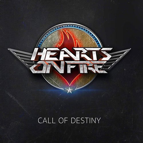 Hearts On Fire - Call Of Destiny (2018)